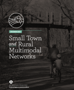 Report Cover-Small Town And Rural Multimodal Networks. Image of parent and child riding bike  under bridge along road